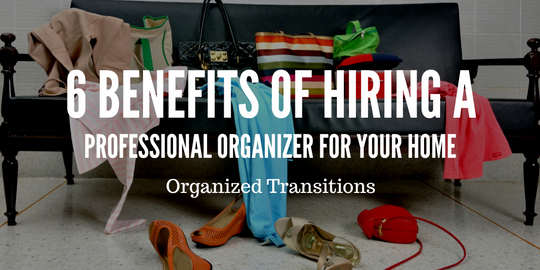 Ordinaire 6 Benefits Of Hiring A Professional Organizer For Your Home
